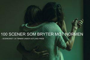 100 SCENER SOM BRYTER MOT NORMEN @ Länsteatern Gotland   Gotlands län   Sverige